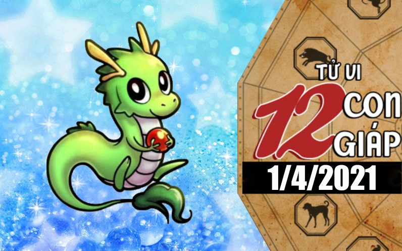 Horoscope today - See horoscopes with 12 children, 1/4/2021: Dragon's age is lucky, Rooster's age has successive catastrophes