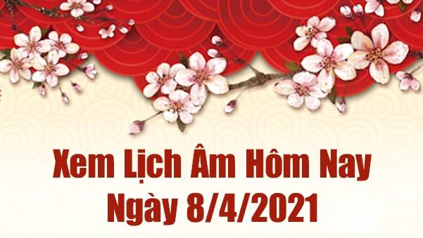 Lịch Âm 8/4 – Âm Lịch Hôm Nay 8/4 – Xem Âm Lịch Hôm Nay Ngày 8/4/2021 Chính Xác Nhất  - Lịch Vạn Niên 8/4/2021.
